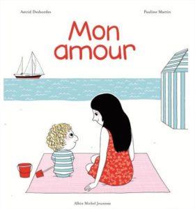 MON AMOUR Astrid Desbordes Pauline Martin livre papa ratatam couverture
