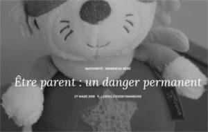 Être parent un danger permanent - Les Délices de Framboise -papa ratatam